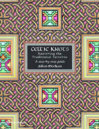 Aidan Meehan Celtic Design Series Celtic Knots Mastering The Traditional Patterns Celtic