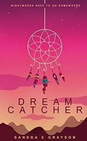 Dream Catcher A Memoir Dream Catcher Dream Series by Sandra E Grayson 64