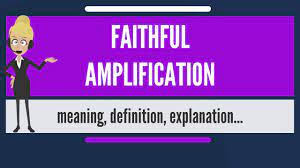 What is FAITHFUL AMPLIFICATION? What does FAITHFUL AMPLIFICATION mean? -  YouTube