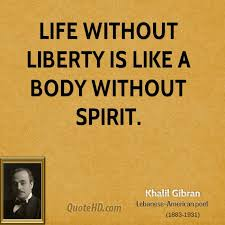 Liberty Quotes New Quote Of Kahlil Gibran QuoteSaga