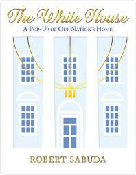 the white house a pop up of our nations home robert sabuda 9780545540896 amazoncom books amazoncom white house oval office