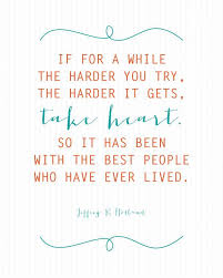 Quotes About The Heart Adorable Jeffrey R Holland Quote The Harder It Gets Well Said Pinterest