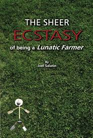 The Sheer Ecstasy of Being a Lunatic Farmer - Mother Earth News
