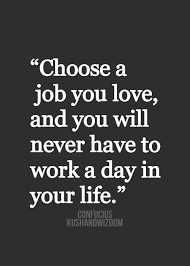 Find A Job You Love Quote Impressive Popular Job Quotes About Work A Day In Your Life Golfian