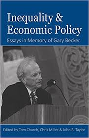 inequality and economic policy essays in honor of gary becker  inequality and economic policy essays in honor of gary becker