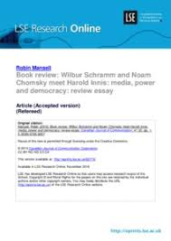 book review wilbur schramm and noam chomsky meet harold innis book review wilbur schramm and noam chomsky meet harold innis media power and democracy review essay