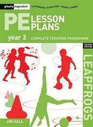 Pe Lesson Plan Pe Lesson Plans Year 3 Jim Hall 9781408109946