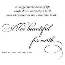 Too Beautiful For Earth Quote Best of All Of Them Loss Pinterest Angel Babies Angel And Tattoo