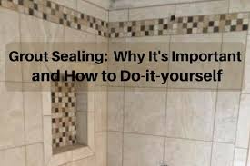 what is grout sealer and is it really necessary for tile