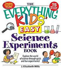the everything kids easy science experiments book explore the world of science through quick