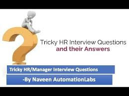 Tricky Hr Interview Questions And Answers For Experienced Freshers