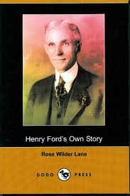 die besten henry ford biography ideen auf henry rose interviewed henry ford and wrote a fictionalized biography that ran in the san francisco bulletin