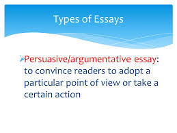 elements of nonfiction  purpose reasons for writing  point  10  persuasive argumentative essay to convince readers to adopt a particular point of view or take a certain action types of essays
