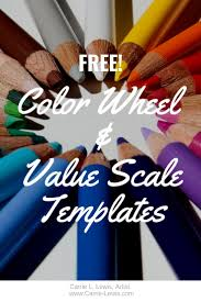 Two colors that are on opposite sides of the color wheel. Free Color Wheel Value Scale Templates Carrie L Lewis Artist