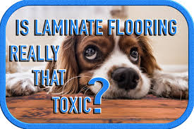 is laminate flooring really that toxic