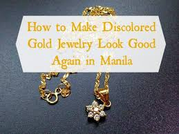 how to make gold jewelry look like new in manila
