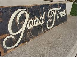 Small Picture wooden signs with quotes good times sign rustic home decor