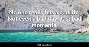 Quotes Of The Day About Life Magnificent Bad Day Quotes BrainyQuote