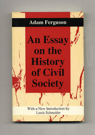 an essay on the history of civil society adam ferguson books an essay on the history of civil society adam ferguson