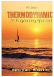 Thermodynamics an engineering approach yunus a. cengel michael a. bol…