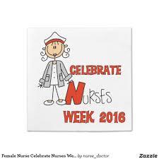female nurse celebrate nurses week 2016 standard l napkin national nurses week may 6