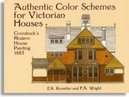 paint colors for victorian homes exterior. authentic color schemes for victorian houses: comstock\u0027s modern house painting, 1883 e. k. rossiter and f. a. wright paint colors homes exterior s