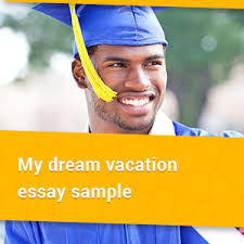 blog academic writing service number one in the  my dream vacation essay sample