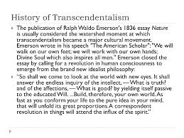 unit cultural conflict lesson transcendentalism ppt  history of transcendentalism  the publication of ralph waldo emerson s 1836 essay nature is usually