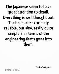 david champion quotes quotehd the ese seem to have great attention to detail everything is well thought out