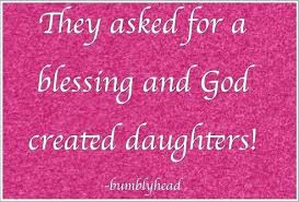 Love Quotes For Daughters Daughter Is A Blessing Quotes Father Daughter Quotes With Images 98