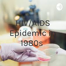 HIV/AIDS Epidemic in 1980s