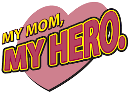 my mom hero essay