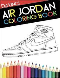 air jordan coloring book sneaker coloring book davinci narleyapps 9780692599457 amazon books