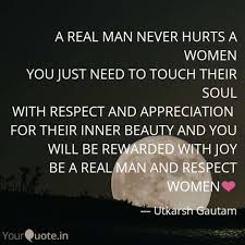A Real Man Never Hurts A Quotes Writings By Utkarsh Gautam
