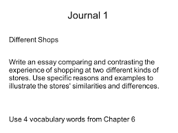academic writing iv spring meet twice a week m w sec  journal 1 different shops write an essay comparing and contrasting the experience of shopping at two