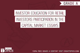 investor education for retail investors participation in the  100% papers on investor education for retail investors participation in the capital market essays sample topics paragraph introduction help