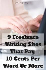 ways to get paid to write opportunity formal and writer 9 lance writing sites that pay 10 cents per word or more
