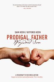 prodigal father wayward son a roadmap to reconciliation sam keen prodigal father wayward son a roadmap to reconciliation sam keen gifford keen 9781611250374 com books