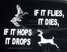 Funny Hunting Quotes hunting quotes for girls Funny hunting sticker If it flies it 22