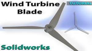Designing Windmills Wind Turbine Blade Hub Design Solidworks Tutorial
