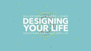 Design Your Life Stanford Course Stanford Life Design Lab