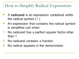 how to simplify radical expressions a radicand is an expression contained within the radical symbol
