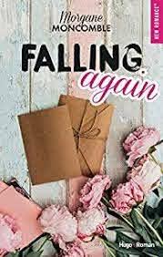 Falling Again - Morgane Moncomble - Babelio