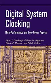 Digital System Clocking: <b>High</b>-<b>Performance and Low</b>-Power Aspects ...