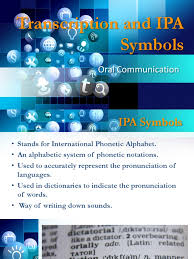 It was devised by the international phonetic association as a standardized representation of the sounds of spoken language. Transcription And Ipa Symbols Oral Communication Writing Linguistics