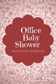 Office Baby Shower Invite Office Baby Shower Invitation Wording Allwording Com