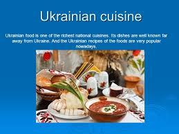 Presentation Foods Ukrainian Cuisine Ukrainian Food Is One Of The Richest