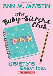 Fun Babysitting Ideas The Kristys Great Idea The Baby Sitters Club 1 Ann M Martin
