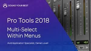 Pro Tools 10 Compatibility Chart Avid Pro Tools 2018 Multi Select Within Menus Protools