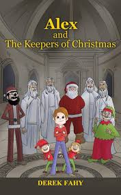 ALEX AND THE KEEPERS OF CHRISTMAS: CHRISTMAS WILL NEVER BE THE ...